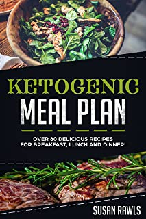 Ketogenic Meal Plan- Cookbook for Fast Fat Loss (Vegetarian Friendly!): Over 60 Delicious Recipes and a Fat Loss Meal Plan!