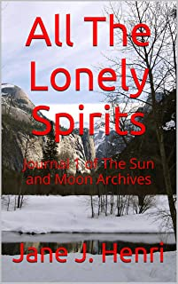 All The Lonely Spirits: (Ghost hunters) Journal 1 of The Sun and Moon Archives