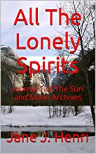 All The Lonely Spirits: (Ghost hunters) Journal 1 of The Sun and Moon Archives (English Edition)