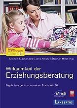 Wirksamkeit der Erziehungsberatung: Ergebnisse der bundesweiten Studie Wir.EB (German Edition)