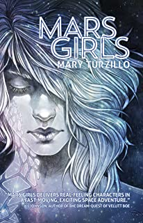 Mars Girls -- A YA Science Fiction Adventure Novel