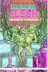 The New Flesh: A Literary Tribute To David Cronenberg Kindle Edition