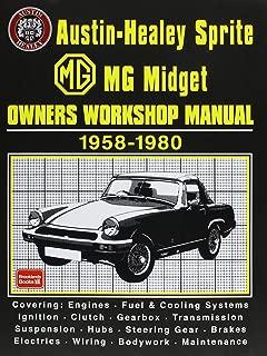 Austin-Healey Sprite MG Midget Owners Workshop Manual 1958-1980: Workshop Manual