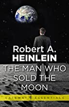 The Man Who Sold the Moon (Gateway Essentials)