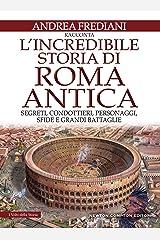 L'incredibile storia di Roma antica (eNewton Saggistica) Formato Kindle