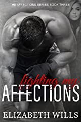 Fighting My Affections (The Affections Series Book 3) Kindle Edition