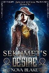 Sekhmet's Desire (Seeker of the Gods Book 1) Kindle Edition