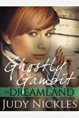 Ghostly Gambit in Dreamland (The Dreamland Series Book 3) Kindle Edition
