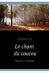 Le chant du coucou: Nouvelles inattendues Format Kindle
