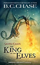 Santa Claus: The King of the Elves: Abridged Children's Edition
