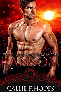 Ransom: The Unchained Omegaverse: M/F Alpha Omega Romance