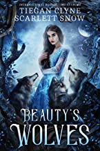 Beauty's Wolves: A Dark Beauty & The Beast Everafter Academy Standalone (English Edition)