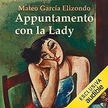 Appuntamento con la Lady