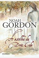 A escolha da Dra. Cole (Trilogia Dr. Robert Cole Livro 3) eBook Kindle