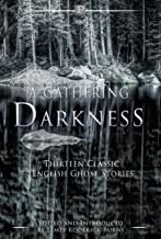 A Gathering Darkness: Thirteen Classic English Ghost Stories (Palamedes Classic)