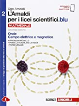 L'Amaldi per i licei scientifici.blu. Per le Scuole superiori. Con e-book. Con espansione online. Onde, campo elettrico e ...