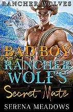 Bad Boy Rancher Wolf's Secret Mate: (Rancher Wolves)