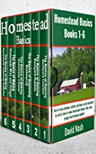 Homestead Basics: Books 1-6: How to raise chickens, rabbits, and bees in your backyard as well as how to make homemade che...