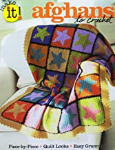 Afghans to Crochet-From Simple but Striking Granny Squares to More Complex Motifs, This Exquisite Collection Takes You Through the Year in Styles to Fit Your Decor