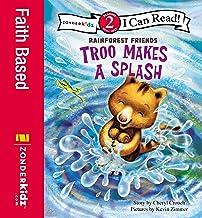 Troo Makes a Splash: Level 2 (I Can Read! / Rainforest Friends)