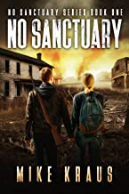 No Sanctuary - The Thrilling Post-Apocalyptic Survival Series: No Sanctuary Series - Book 1
