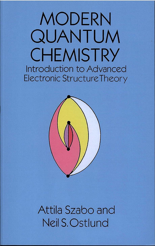 かすかなに対して傭兵Modern Quantum Chemistry: Introduction to Advanced Electronic Structure Theory (Dover Books on Chemistry) (English Edition)