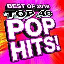 Top 40 Pop Hits! Best of 2016