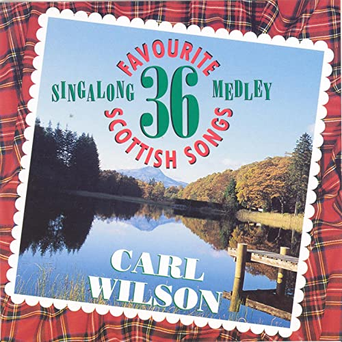 36 Favourite Scottish Songs By Carl Wilson On Amazon Music Amazon Com