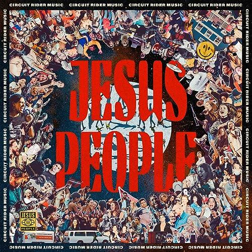 Circuit Rider Music - Jesus People (Live) (2021)