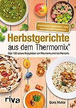 Herbstgerichte aus dem Thermomix®: Über 100 leckere Rezept