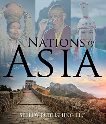 Nations Of Asia: Fub Facts About The Asia (Continents for Kids) (English Edition)
