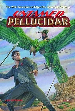Untamed Pellucidar (The Wild Adventures of Edgar Rice Burroughs Series Book 7)