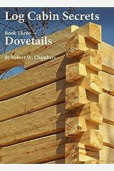 Log Cabin Secrets: Book 3: Dovetails (English Edition) Formato Kindle