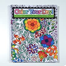 "Color Your Day! - an Adult Coloring Book with Inspirational Quotes - Spiral Bound - 8.5"" x 11"""