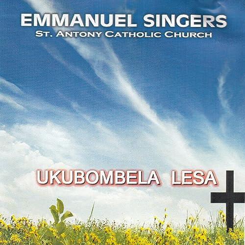 Mungu Anapenda by St Antony Catholic Church Emmanuel Singers