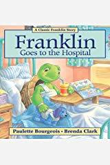 Franklin Goes to the Hospital (Classic Franklin Stories Book 25) Kindle Edition