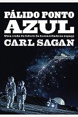Pálido ponto azul: Uma visão do futuro da humanidade no espaço eBook Kindle