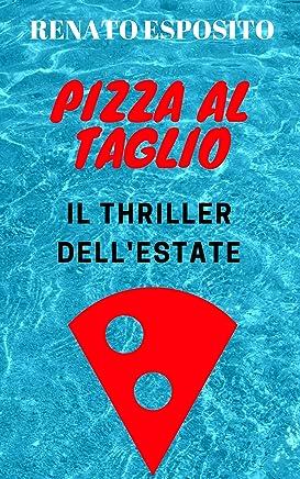 PIZZA AL TAGLIO: Il thriller dellestate