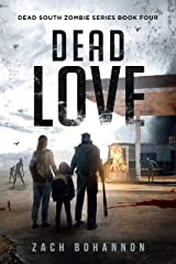 Dead Love: A Post-Apocalyptic Zombie Thriller (Dead South Book 4) Kindle Edition