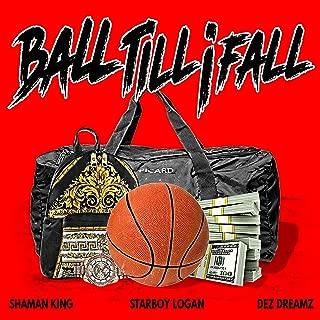 Ball Till I Fall (feat. Starboy Logan & Dez Dreamz) [Explicit]
