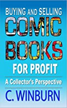 Buying And Selling Comic Books For Profit: A Collector's Perspective