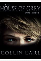 The House of Grey- Volume 3 Kindle Edition