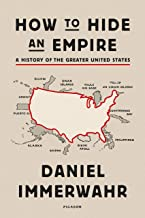 Best How to Hide an Empire: A History of the Greater United States Review