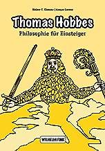 Thomas Hobbes (Philosophie für Einsteiger) (German Edition)