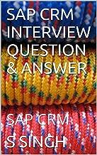SAP CRM INTERVIEW QUESTION & ANSWER: SAP CRM