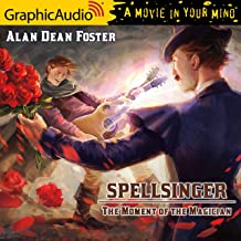 The Moment of the Magician [Dramatized Adaptation]: Spellsinger, Book 4