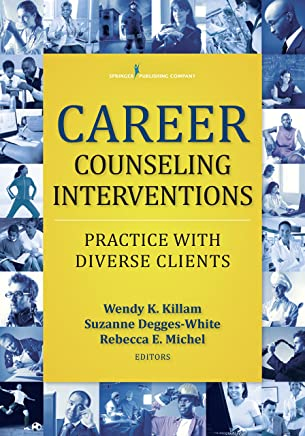 Career Counseling Interventions: Practice with Diverse Clients (English Edition)