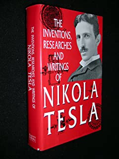 The Inventions, Researches and Writings of Nikola Tesla