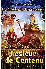Testeur de Contenu (Le Sombre Herboriste Volume 1): Série LitRPG Format Kindle