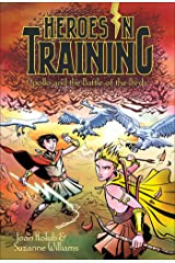 Apollo and the Battle of the Birds (Heroes in Training Book 6) Kindle Edition